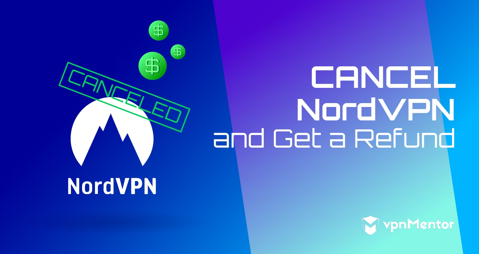 How to Cancel Your NordVPN Account and Get Refunded