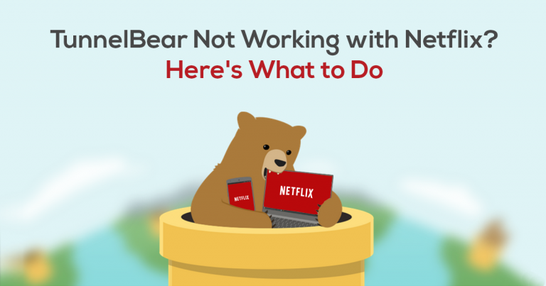 Tunnelbear wont connect