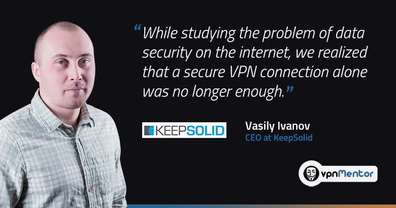 In the Future, all Software will be Secured with VPN- KeepSolid CEO Explains