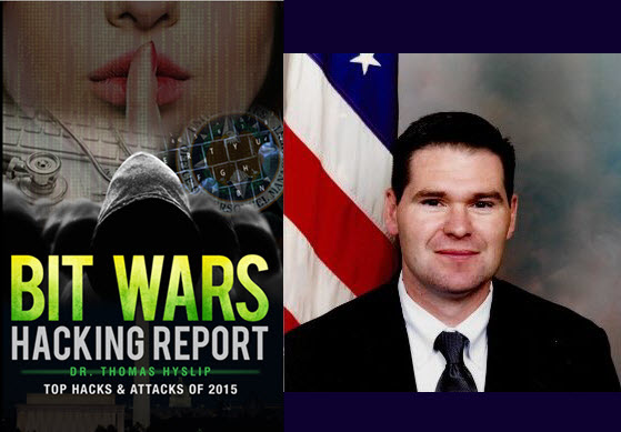 BIT WARS Hacking Report: Top Hacks and Attacks of 2015 by Dr. Thomas S Hyslip