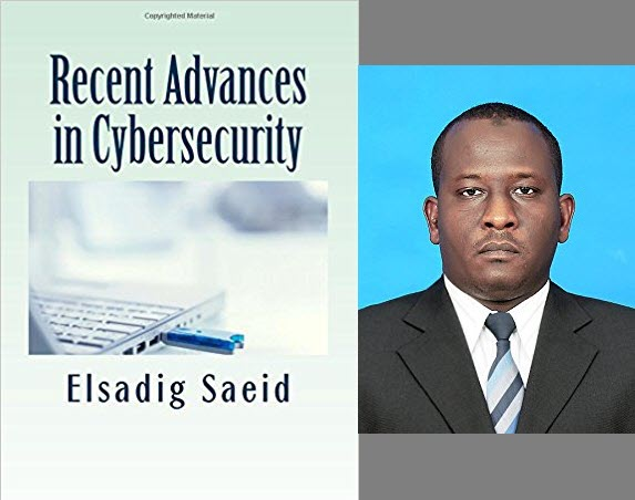 Interview with Elsadig Saied Author of Recent Advances in Cybersecurity – Free Chapter Included