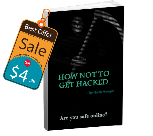 <b>How Not to Get Hacked</b>– A Beginner's Guidebook to Online Security- Free Chapter Included!