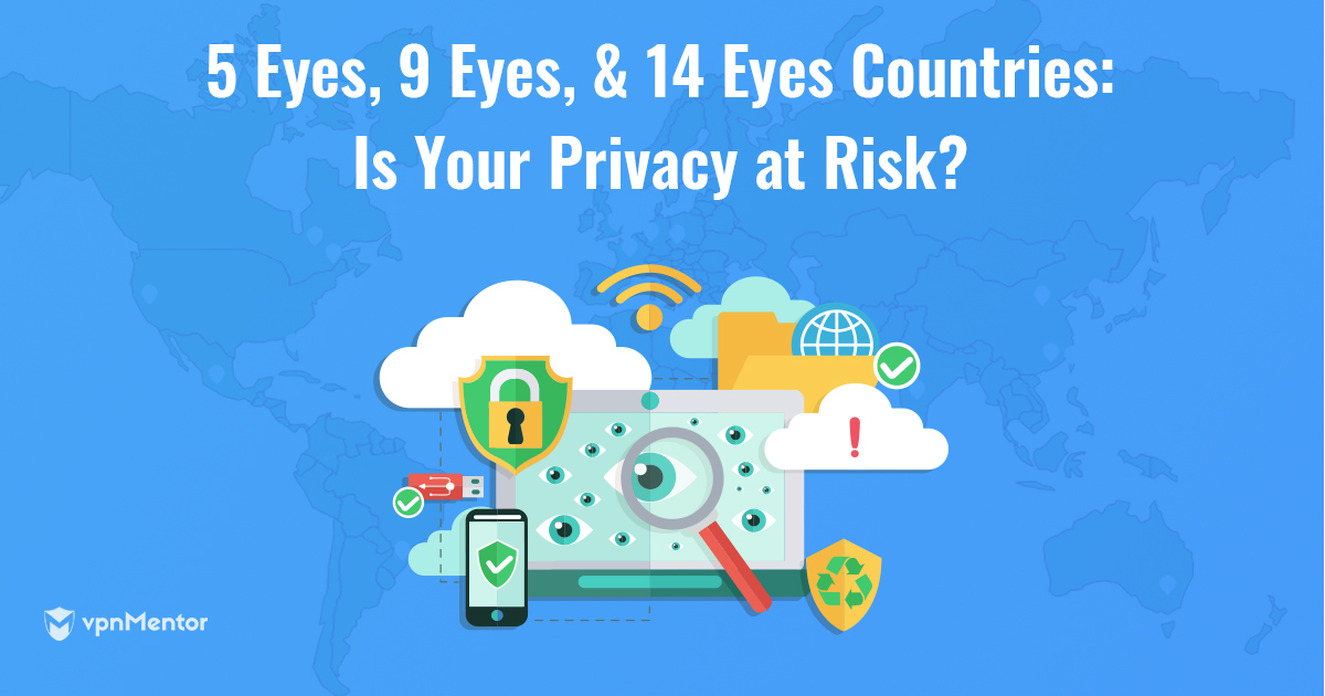 5 Eyes, 9 Eyes, & 14 Eyes Countries – What You NEED to Know