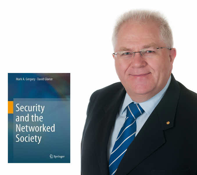 Security and the Networked Society Dr. Mark A Gregory