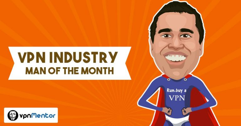 VPN Industry Man of the Month