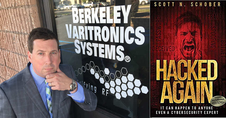 hacked again- The Cyber Security Expert That Got Hacked – A True story by Scott Schober