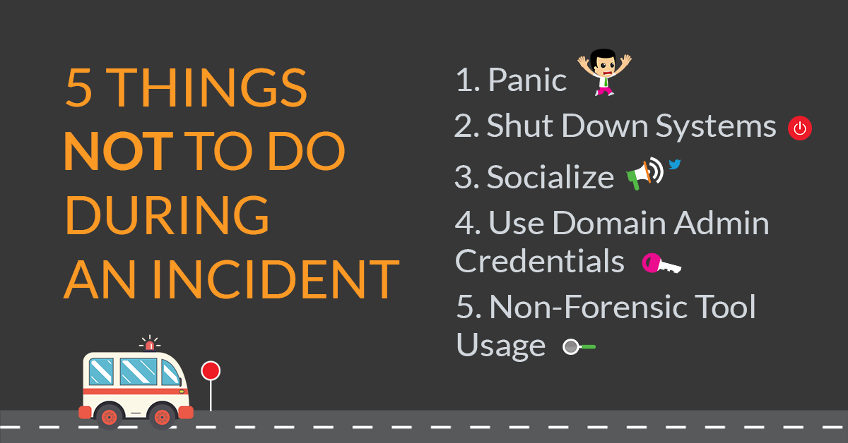 5 Things not to do during an incident