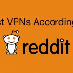 The 3 VPNs Reddit Users LOVE in 2019 (Upvoted Best VPNs)