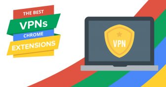 5 Best VPN Chrome Extensions in 2018 (that actuall