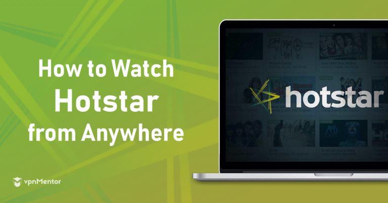 How to Stream Hotstar From Anywhere in 2019
