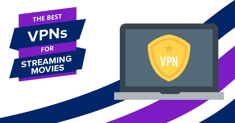 Best VPNs for Streaming Movies