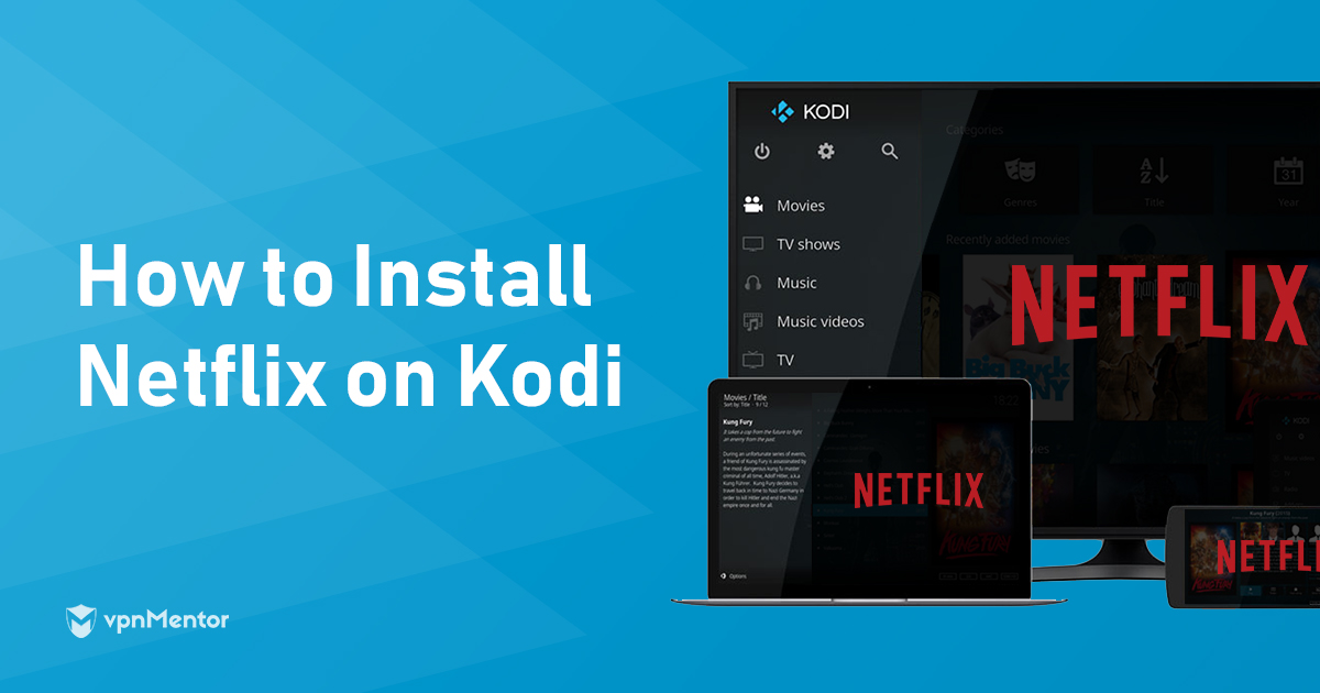 How to Install Netflix on Kodi – Actually Works in 2019