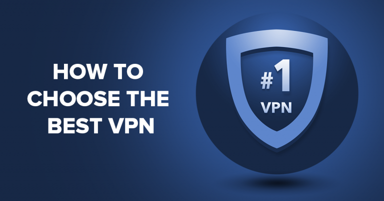 How to Choose the Best VPN