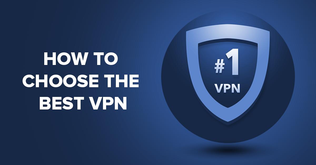How To Choose The Best Vpn In 2021 8 Tips For Vpn Beginners