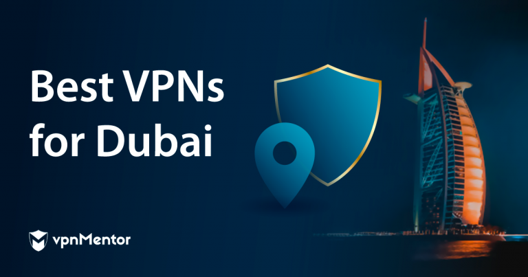 Featured Image Best VPNs for Dubai