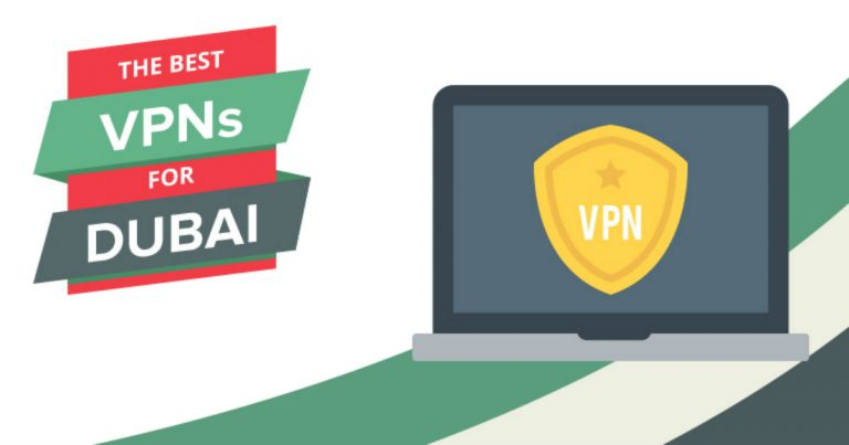 5 Best VPNs for Dubai & UAE – For Safety, Streaming & Speeds in 2019
