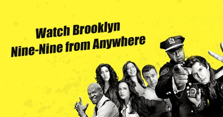 How To Watch Brooklyn Nine Nine Online From Anywhere