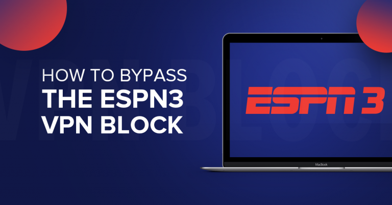 How to bypass the ESPN3 VPN Block