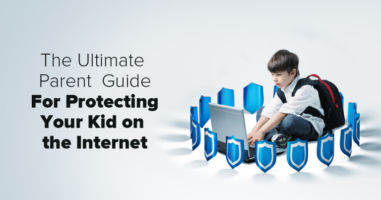 Protecting Your Child On The Internet As A Parent | Best Guide