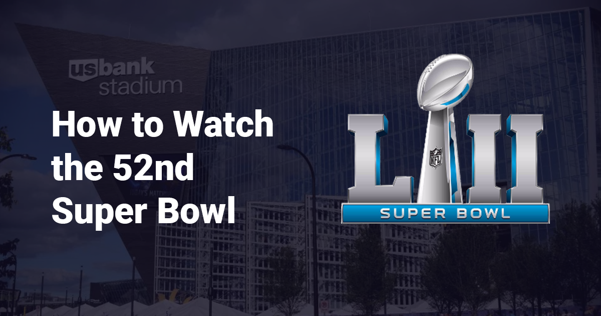 how to watch the superbowl