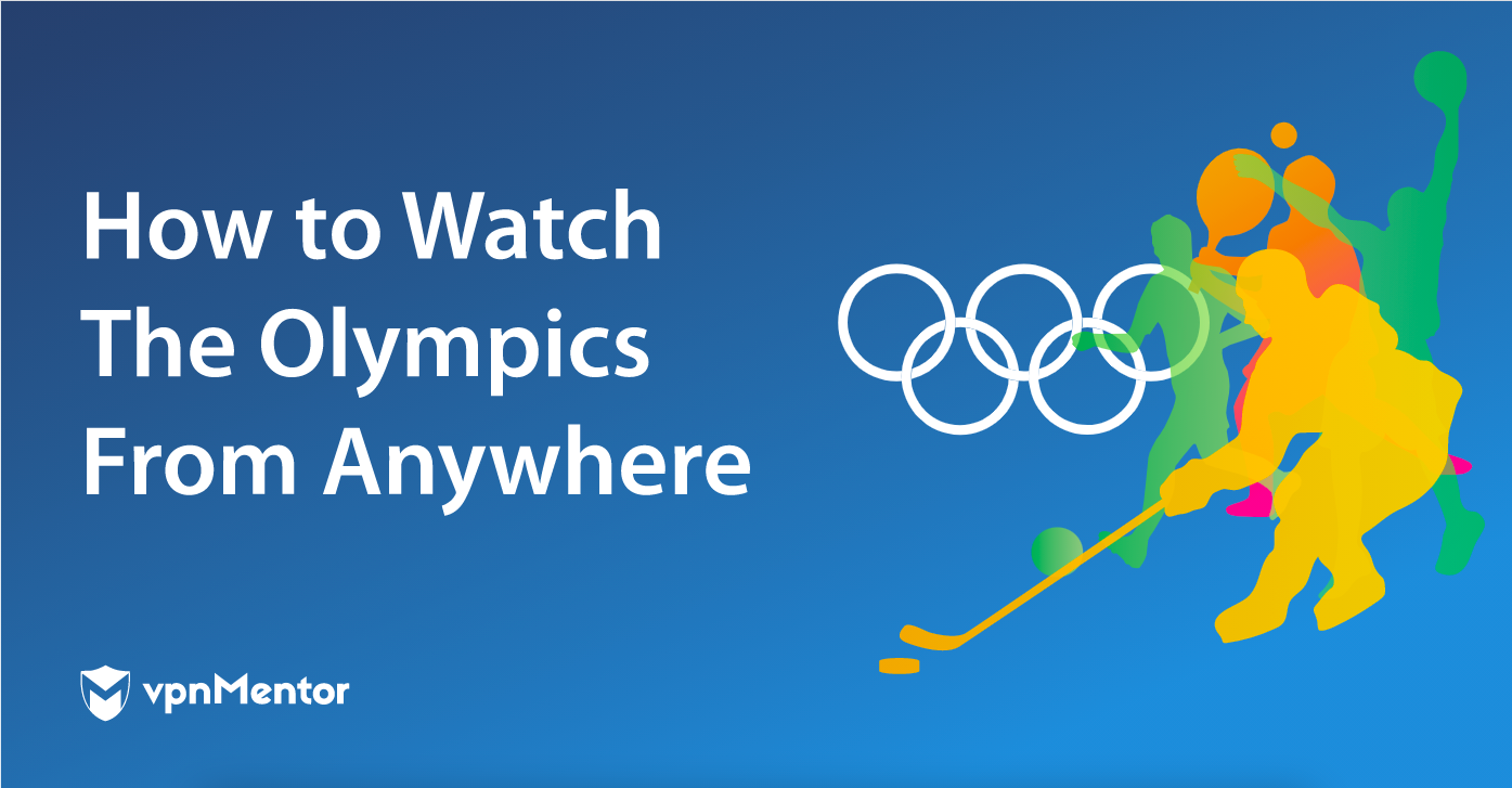 """image with the text """"how to watch the olympics from anywhere"""""""