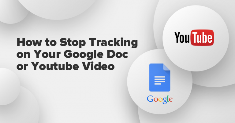 How to Stop Tracking of Google Docs and YouTube Videos