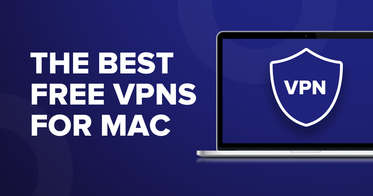 The Best Totally FREE VPNs for Mac in 2018