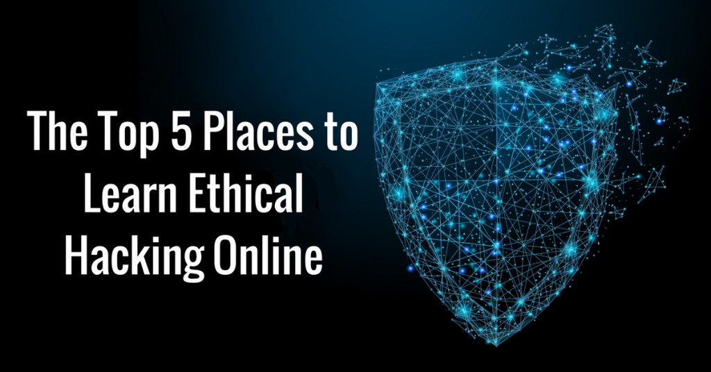 Top 5 Places to Learn Ethical Hacking Online