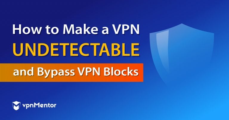 How to Make a VPN Undetectable
