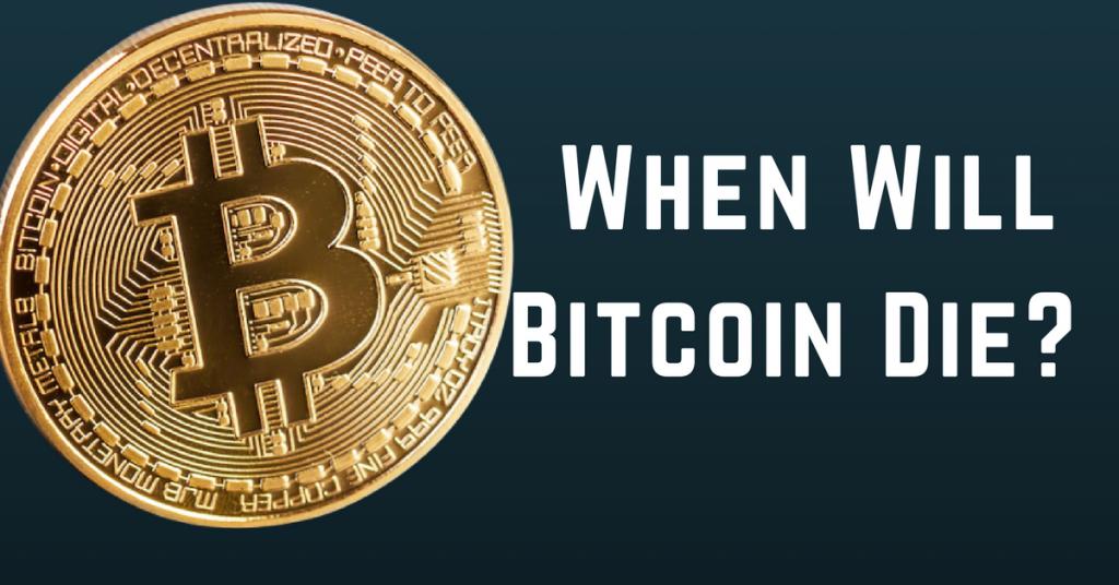 Will BitCoin Die?