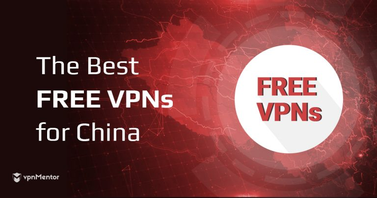 The 5 Best FREE VPNs for China (That Actually Work in 2019)