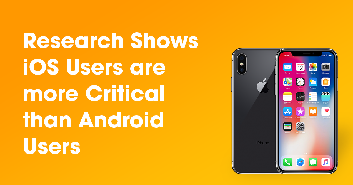 Research Shows iOS Users are more Critical Than Android Users