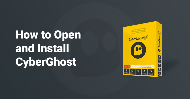 How to Download and Install CyberGhost in 7 Easy Steps