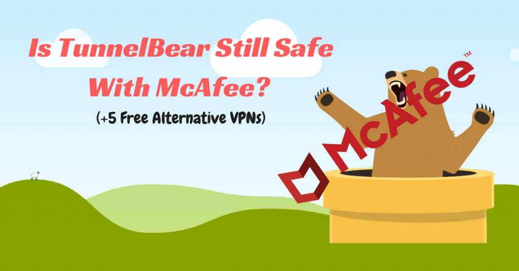 5 Free Alternative VPNs to TunnelBear – Not Controlled by