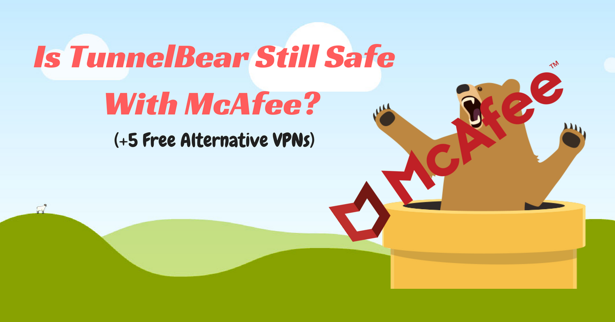 5 Free Alternative VPNs to TunnelBear – Not Controlled by Big US Corporations