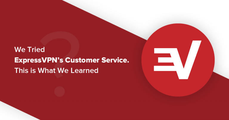 We Tested ExpressVPN Customer Service and This is What We Learned