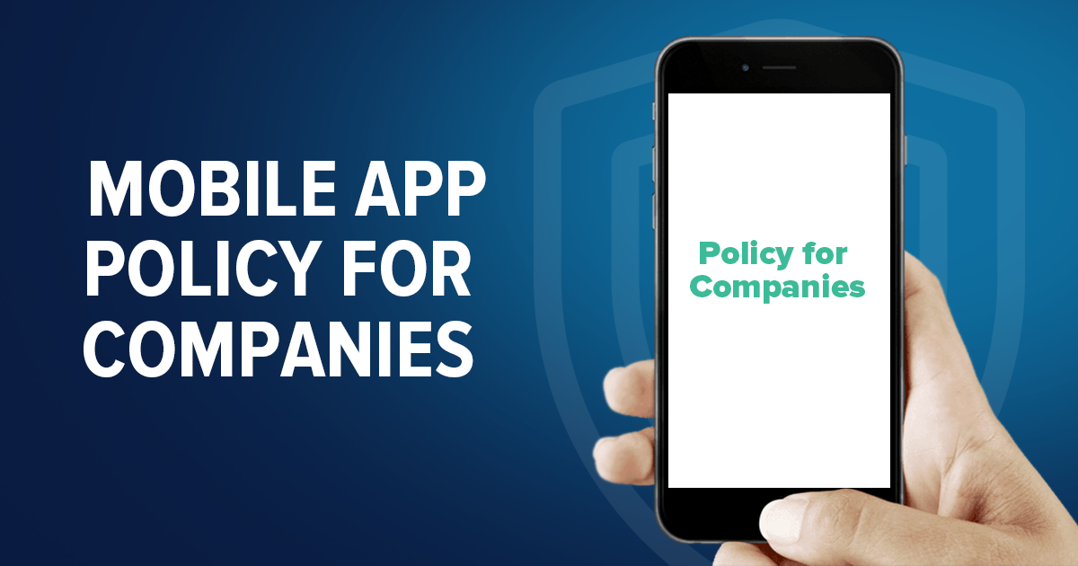 Mobile App Policies for Companies (Includes Free Template)