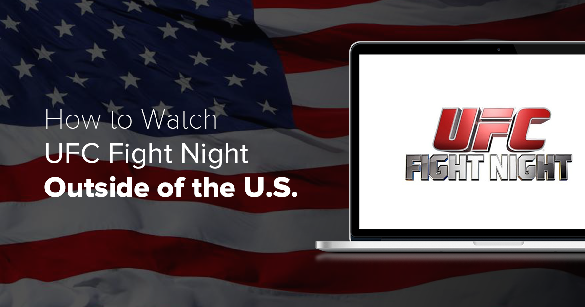2 Ways to Watch UFC Fight Night Outside of the U.S.