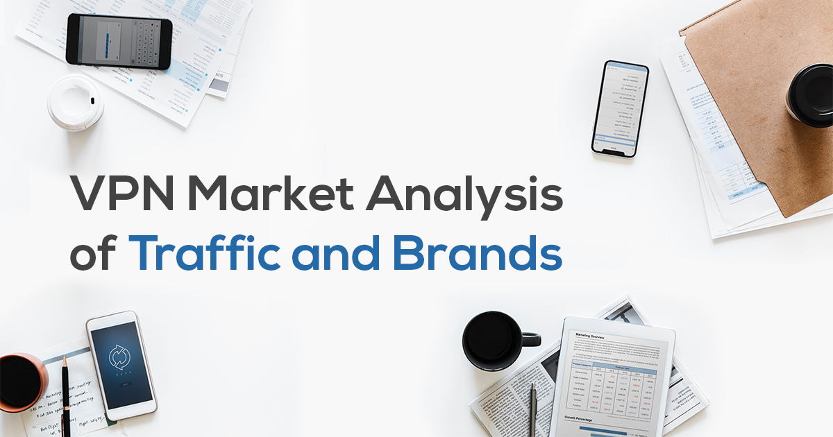 VPN Market Analysis of Traffic and Brands