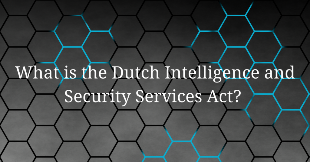 What is the Dutch Intelligence and Security Services Act