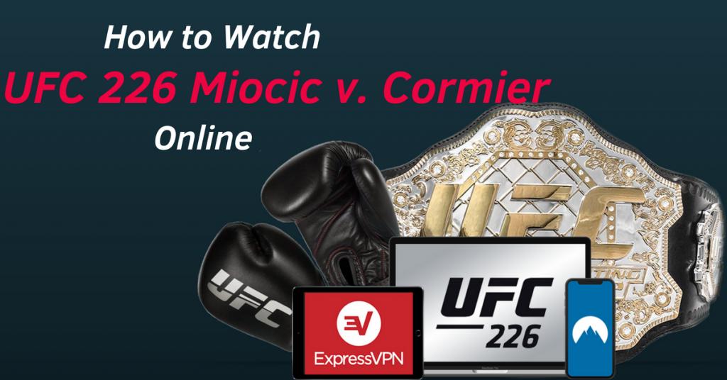Watch UFC 226