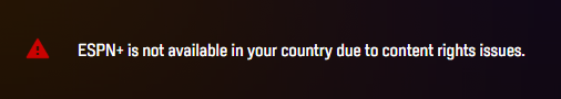 ESPN= is not available in your country due to content rights issues