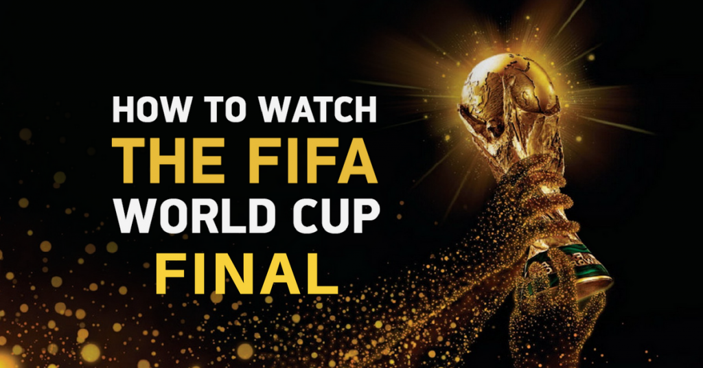 Watch the FIFA World Cup Final