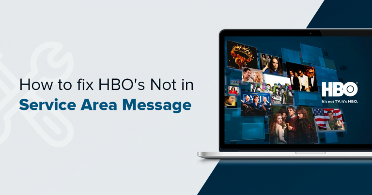 How to Fix HBO's Not in Service Area Message – 2019 Update