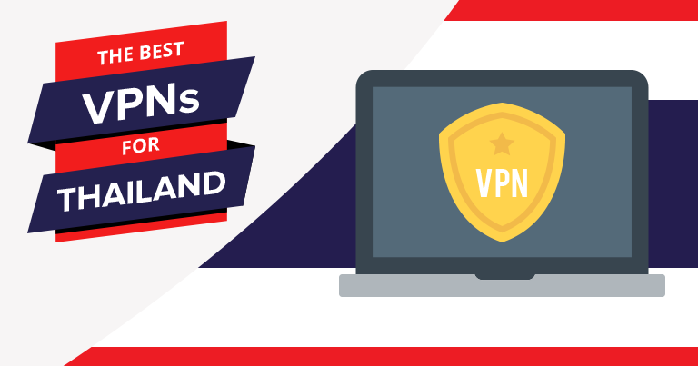 5 Best VPNs for Thailand – For Safety, Streaming & Speeds in