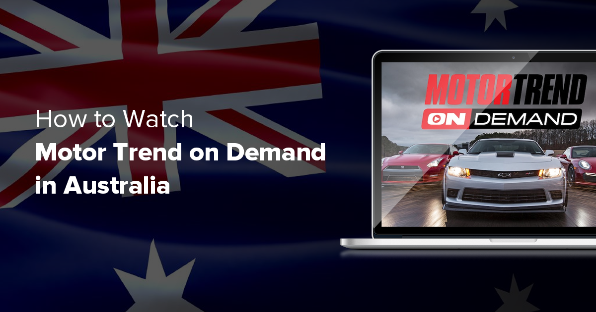 How to watch motor trend on demand in australia vpnmentor for Motor trend on demand promo code