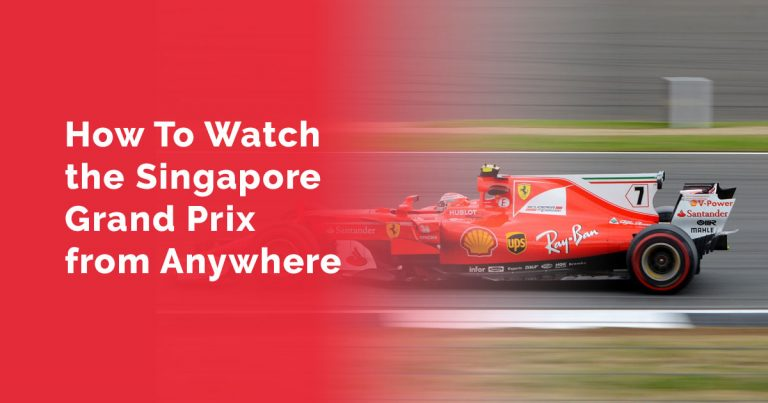How to Watch the Singapore F1 Grand Prix From Anywhere