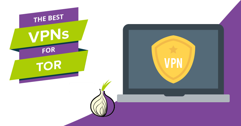 5 Best VPNs for Tor Browser in 2019 – Which is Best for You?