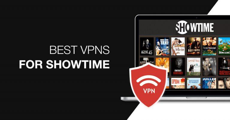 Best VPNs for Showtime