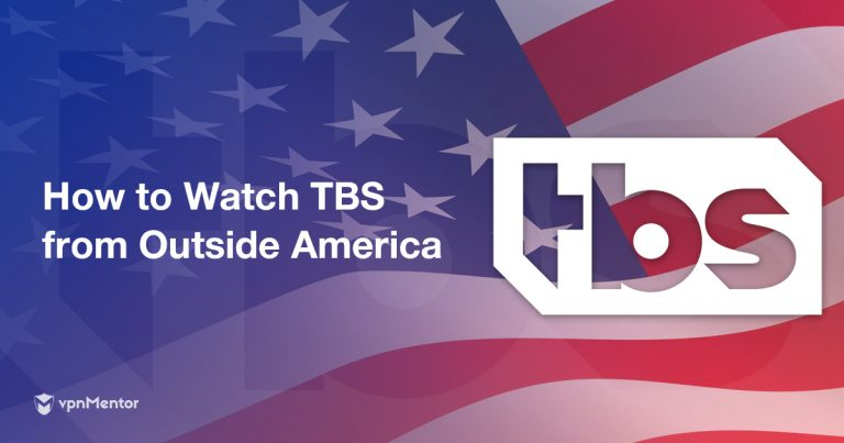 Watch TBS from Outside America